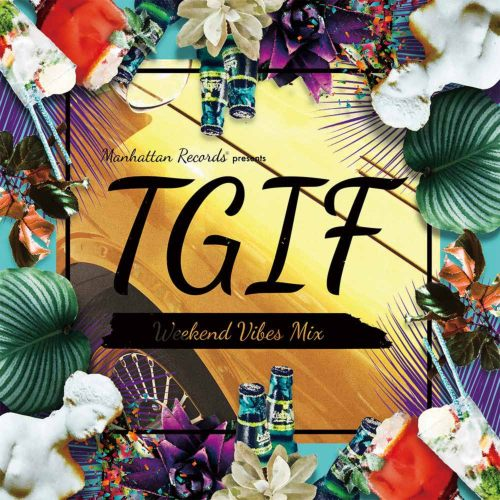 R&B・エレクトロポップT.G.I.F -Weekend Vibes Mix- / V.A