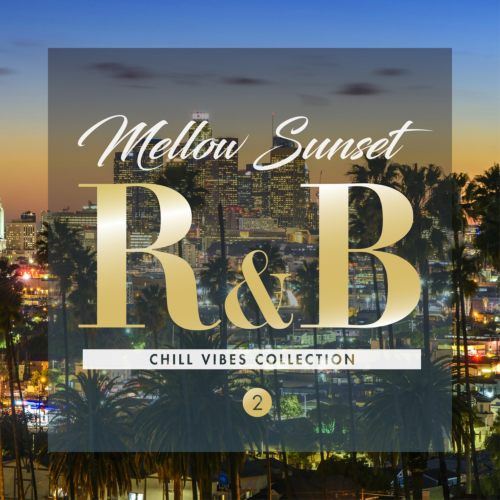 サンセット・メロウ・R&B・チル・秋・夏Mellow Sunset R&B 2 -Chill Vibes Collection- / V.A