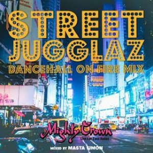 【CD・MixCD】Mighty Crown presents Street Jugglaz -Dancehall On Fire Mix- / Mighty Crown