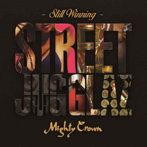 World Wide Dancehallシーンの今を体感せよ!【洋楽CD・MixCD】Street Jugglaz -Still Winning- / Mighty Crown【M便 2/12】