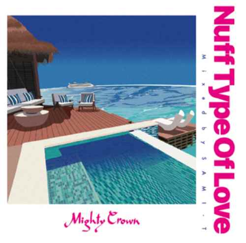 色褪せる事ないラバーズロックMix!【CD・MixCD】Nuff Type Of Love / Sami-T For Mighty Crown【M便 2/12】
