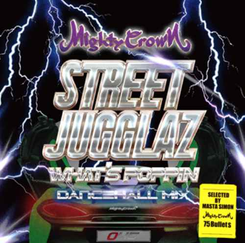世界の現場で体感、選曲しプレイしたNew Tuneを完全網羅!【洋楽CD・MixCD】Street Jugglaz -What's Poppin Dancehall Mix- / Mighty Crown【M便 2/12】