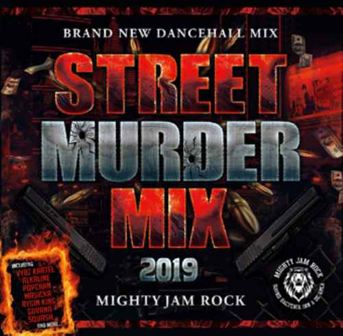 Mighty Jam Rock 2018 2019 ジャマイカ ヒットチューンStreet Murder Mix 2019 / Mighty Jam Rock