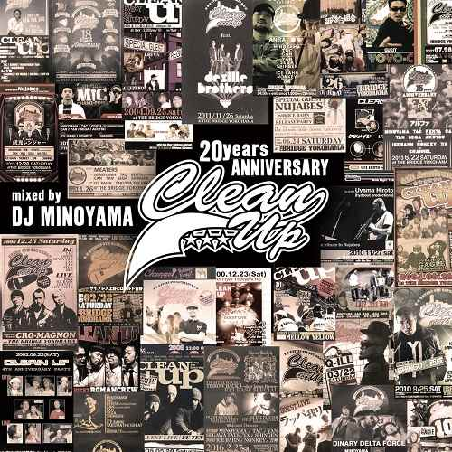 DJミノヤマ 横浜 クラブイベント ノベルティーClean Up 20years Anniversary Mix -Reminiscence Of Good Ol' Dayz- / DJ Minoyama