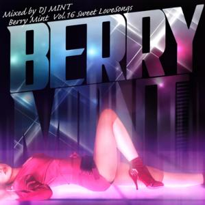 Sweet Love Songs♪【洋楽 MixCD・MIX CD】Berry Mint Vol.16 -Sweet Love Songs- / DJ Mint【M便 2/12】