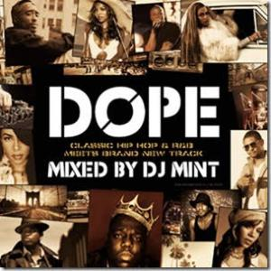 名曲が最先端のトラックで更にDopeになって蘇る!!【洋楽 MixCD・MIX CD】Dope -Classic HIP HOP & R&B meets Brand New Track- / DJ Mint【M便 2/12】