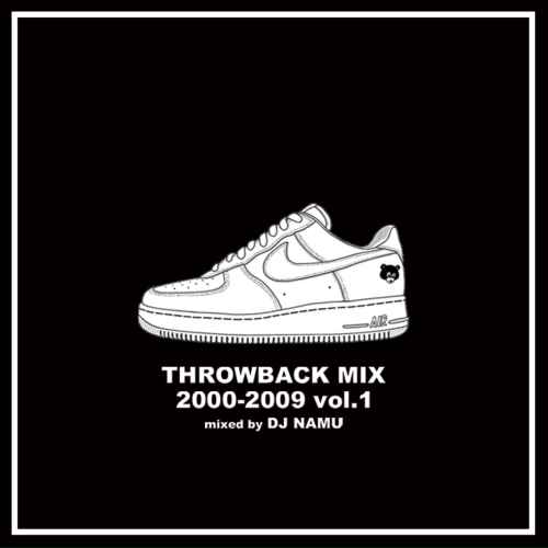 アラサー世代の青春ど真ん中HIPHOP! 洋楽CD MixCD Throwback Mix 2000-2009 Vol.1 / DJ Namu【M便 1/12】