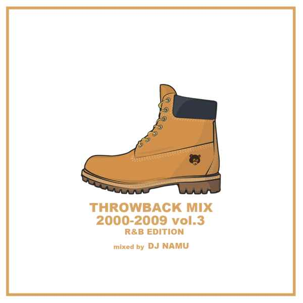 2000年代にリリースされたR&Bで構成! 洋楽CD MixCD Throwback Mix 2000-2009 Vol.3 -R&B Edition- / DJ Namu【M便 1/12】