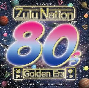 絶対抑えたい80代ミックスCD!!【洋楽CD・MixCD】Zulu Nation 80s Golden Era / DJ Oggy【M便 2/12】