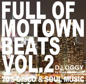 Boogieサウンドを DJ Oggyが厳選Mix!【洋楽CD・MixCD】Full of Motown Beats Vol.2 by Hype Up Records / DJ Oggy【M便 2/12】