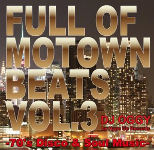 ディスコ・ソウルの名曲が蘇る!【洋楽CD・MixCD】Full of Motown Beats Vol.3 by Hype Up Records / DJ Oggy【M便 2/12】