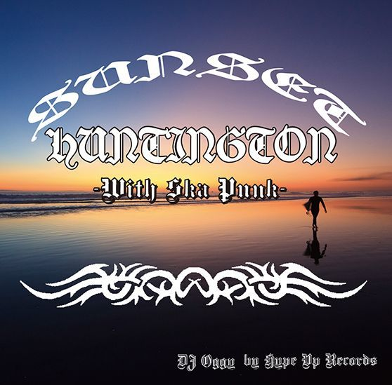 90年代に大流行したSoundを!【洋楽CD・MixCD】Sunset Huntington -With Ska Punk- / DJ Oggy【M便 2/12】