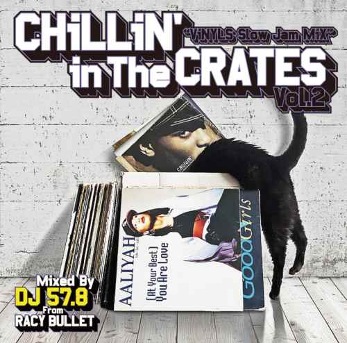 秋の夜長にピタリとはまるBGM。【洋楽CD・MixCD】Chillin' In The Crates Vol.2 -Vinyls Slow Jam Mix- / DJ 57.8 from Racy Bullet【M便 2/12】