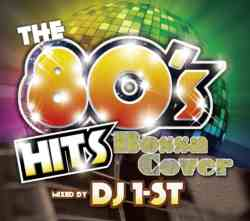 The 80's Hits Bossa Cover / DJ 1-st【M便 2/12】