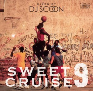 R&B・メロウ・ムーディーSweet Cruise Vol.9 / DJ Scoon