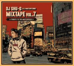 Mixtape Vol.7 -A Tribute To The Masterpiece 2- / DJ Shu-G Aka Mixtapekingz【M便 2/12】