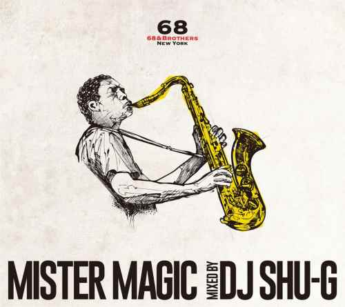 珠玉のメローJazzミックス。【洋楽CD・MixCD】Mister Magic / DJ Shu-G x 68&Brothers【M便 2/12】