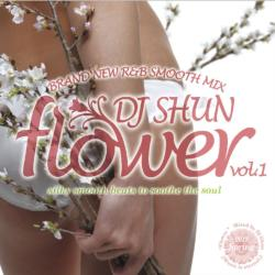 誰もが好きなR&Bばかり!【洋楽 MixCD・MIX CD】Flower Vol.1 / DJ Shun【M便 2/12】