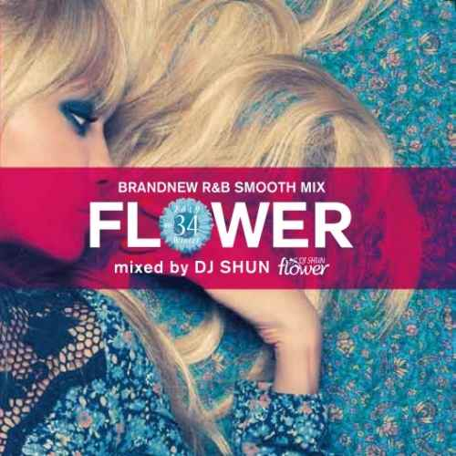 DJ Shun R&B 歌物Flower Vol.34 / DJ Shun