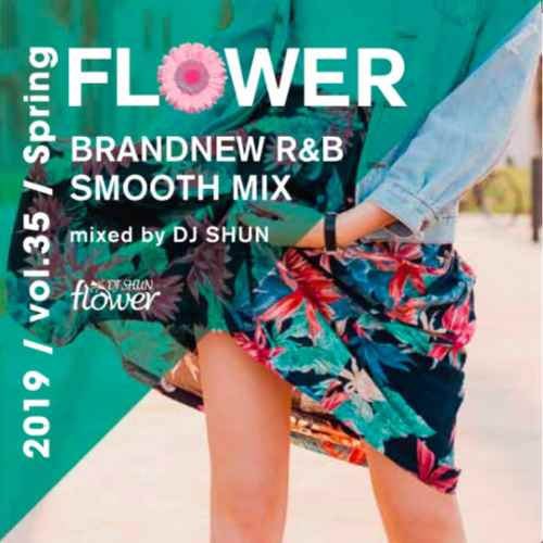 歌物Mixをあなたにお届け!!【洋楽CD・MixCD】Flower Vol.35 ‐2019 Spring- / DJ Shun【M便 2/12】