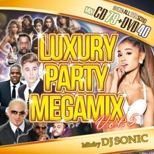 文句なしのアゲアゲパーティー仕様!!!【洋楽CD・MixCD】【洋楽DVD・MixDVD】Luxury Party Megamix Vol.5 / DJ Sonic【M便 2/12】