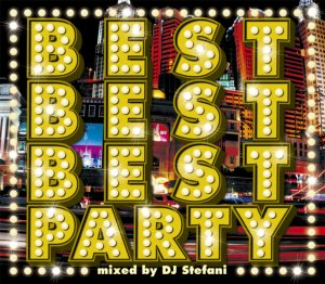 完全無敵のパーティソング!【洋楽CD・MixCD】Best Best Best Party / DJ Stefani【M便 2/12】