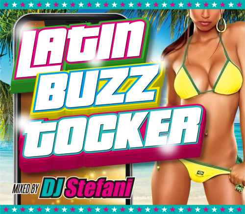 空前のラテンブーム到来中!【洋楽CD・MixCD】Latin Buzz Tocker / DJ Stefani【M便 2/12】
