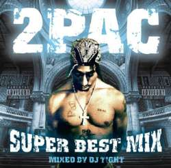 毎日を2Pacと過ごしてみよう!!【MixCD】2Pac Super Best Mix / DJ T!GHT【M便 2/12】
