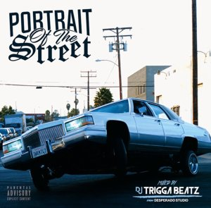 ウェッサイ・LA・ストリートPortrait Of The Streets / DJ Triggabeatz