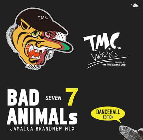 ドープなファンも納得!【洋楽CD・MixCD】Bad Animals 7 -Jamaican Brand New Dancehall MIX- / Turtle Man's Club【M便 1/12】