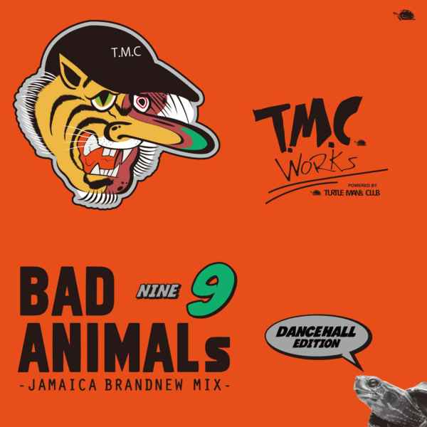 ダンスホール レゲエ タートルマンズクラブBad Animals 9 Jamaica Brand New Mix -Dancehall Edition- / Turtle Man's Club