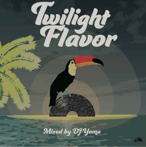 DJ Yama 和洋 新旧Twilight Flavor / DJ Yama
