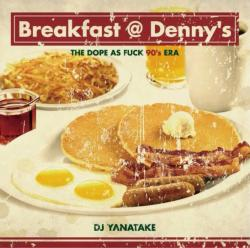 宇田川町クラシックや隠れた名曲!!【MixCD】Breakfast @ Denny's -The Dope As Fuck 90's Era- / DJ Yanatake【M便 2/12】
